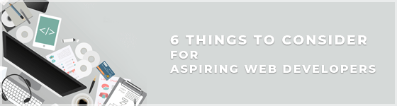 6-things-to-consider-for-aspiring-web-developers