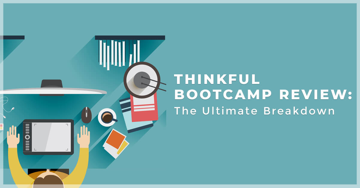 Thinkful Bootcamp Review: The Ultimate Breakdown (Discount